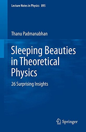 Sleeping Beauties in Theoretical Physics: 26 Surprising Insights (Lecture Notes in Physics)