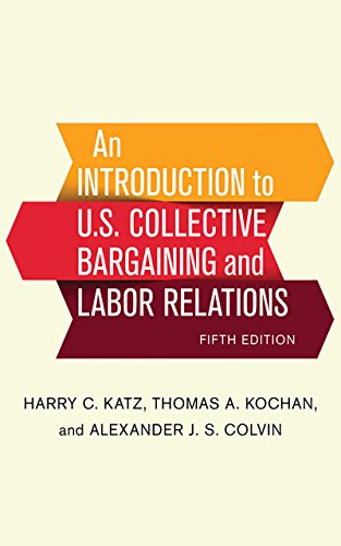 An Introduction to U.S. Collective Bargaining and Labor Relations (An Introduction To Collective Bargaining And Industrial Relations)