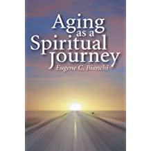 Aging as a Spiritual Journey: