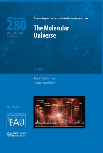 The Molecular Universe (IAU S280) (Proceedings of the International Astronomical Union Symposia and Colloquia)