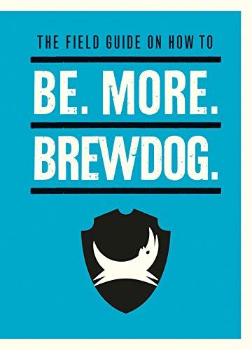 Be. More. BrewDog. (Ale Dog)