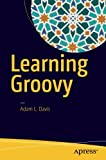 img - for Learning Groovy book / textbook / text book