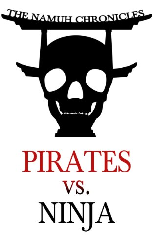 Amazon.com: Pirates vs. Ninja (The Namuh Chronicles Book 1 ...