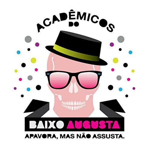 Apavora Mas Não Assusta - Hino do Acadêmicos do Baixo Augusta (Augusta Ma)