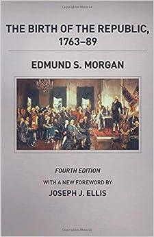 The Birth Of The Republic, 1763-89, Fourth Edition por Joseph J. Ellis