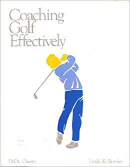 Book Coaching Golf Effectively (Coaching Effectively Series)