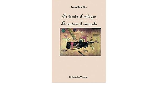 Amazon.com: Se Desata el Milagro (Spanish Edition) eBook: Juana Rosa Pita: Kindle Store
