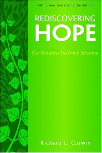 Rediscovering Hope: Our Greatest Teaching Strategy