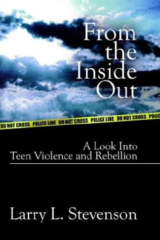 From the Inside Out: A Look Into Teen Violence and Rebellion