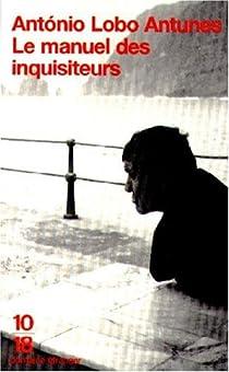 Le manuel des inquisiteurs par Lobo Antunes