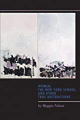 Women, the New York School, and Other True Abstractions Paperback
