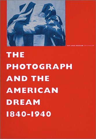 Photograph And The American Dream, 1840-1940, The