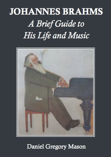 Amazon johannes brahms a brief guide to his life and music johannes brahms a brief guide to his life and music by mason daniel fandeluxe Image collections