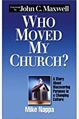 Who Moved My Church? - A Story About Discovering Purpose in a Changing Culture