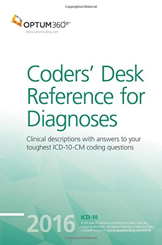 Coders` Desk Reference for Diagnoses (ICD-10-CM) 2016 (Optum Icd 10)