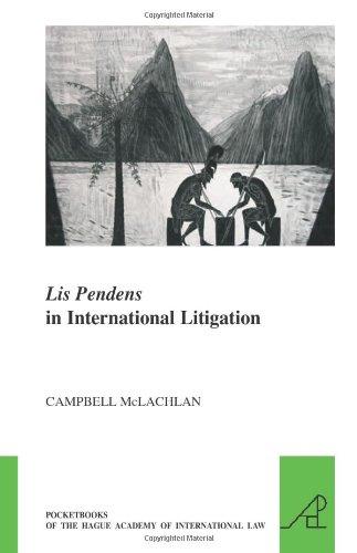Lis Pendens in International Litigation (The Pocket Books of the Hague Academy of International Law//les Livres De Poche De L'academie De Droit International De La Haye)