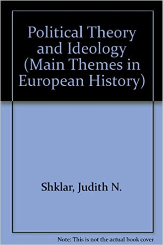 Political Theory and Ideology (Main Themes in European History)