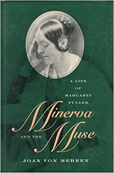 Book Minerva and the Muse: Life of Margaret Fuller