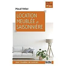 Location meublée et saisonnière: Avec modèles de contrats (Guide pratique)