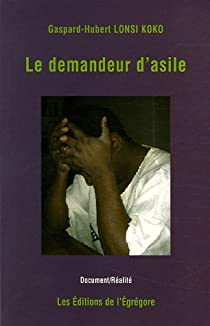 Le demandeur d'asile par Gaspard-Hubert Lonsi Koko