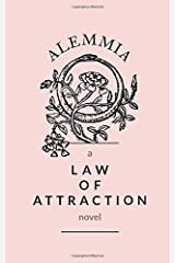 Alemmia: a law of attraction novel Paperback