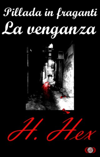 Pillada in fraganti: La venganza (Spanish Edition) by [Hex, H.