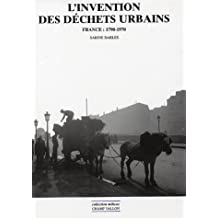 Invention des déchets urbains (L'): France 1790-1970