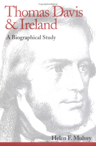 Thomas Davis and Ireland: A Biographical Study