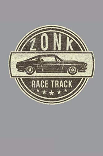 Zonk Race Track: Funny Car Race Getaway, A Lined Journal With 120 ()