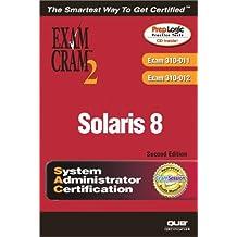 Solaris 8 System Administrator Exam Cram 2 (Exam CX-310-011 and CX-310-012)