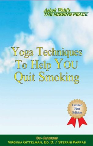 Ashok Wahi's the Missing Peace: Yoga Techniques to Help You Quit Smoking (Missing Peace (Princeton Design Group))