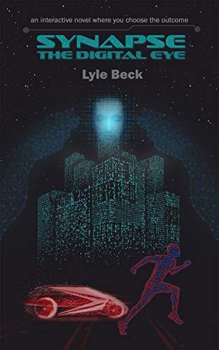 Amazon com: Synapse: The Digital Eye eBook: Lyle Beck