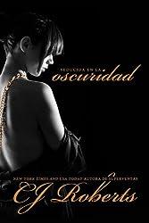 Seducida en la Oscuridad (La Triloga Oscura) (Volume 2) (Spanish Edition)