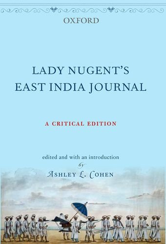 Lady Nugent's East India Journal: A Critical Edition