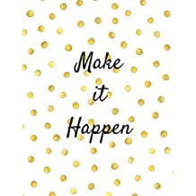 Make It Happen: Quote journal Notebook Composition Book Inspirational Quotes Lined Notebook (8.5'x11') Large (...