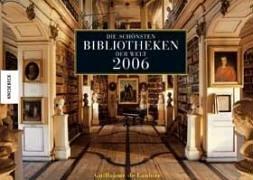 Die schönsten Bibliotheken der Welt 2006. Wandkalender