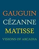 Gauguin, Cézanne, Matisse, Stephanie D'Alessandro, 0300179804