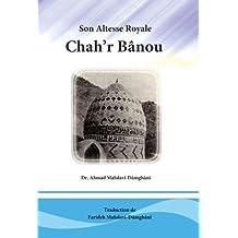 Son Altesse Royale «Chah'r Bânou» L'illustre mère de l'Imâm Ali Ibn'l Hosséyn (French Edition)