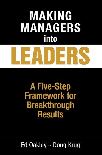 making-managers-into-leaders-a-five-step-framework-for-breakthrough-results