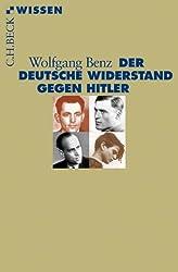 Der deutsche Widerstand gegen Hitler (Beck'sche Reihe) (German Edition)