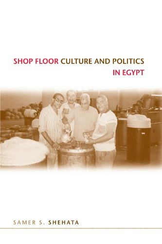 Shop Floor Culture and Politics in Egypt (Suny Series in the Social and Economic History of the Middle East)