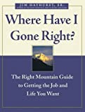 Where Have I Gone Right, Jim Hayhurst, 0470833548