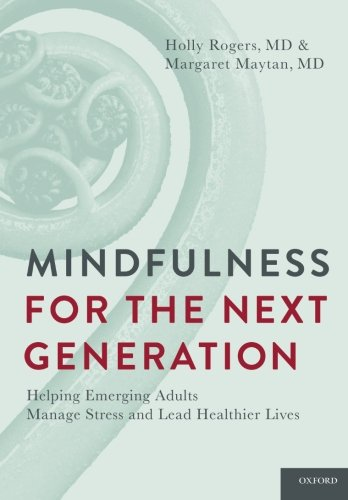 Mindfulness for the Next Generation: Helping Emerging Adults Manage Stress and Lead Healthier Lives by Brand: Oxford University Press