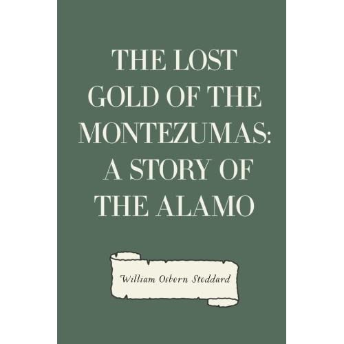 The Lost Gold of the Montezumas: A Story of the Alamo (Paperback)