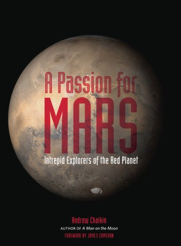 A Passion for Mars: Intrepid Explorers of the Red Planet