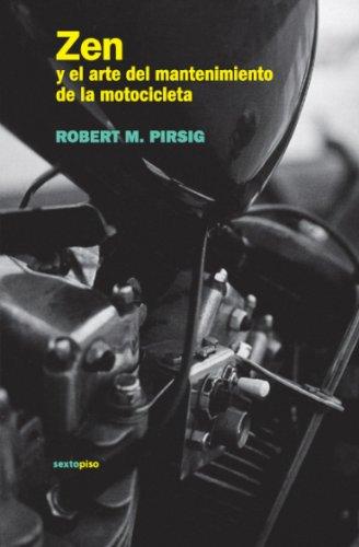 Zen y el arte del mantenimiento de la motocicleta (Narrativa Sexto Piso) (Spanish Edition)