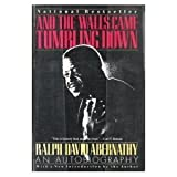 And the Walls Came Tumbling Down, Ralph D. Abernathy, 0060919868