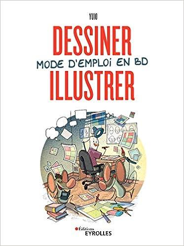 Amazon Fr Dessiner Illustrer Mode D Emploi En Bd Yuio