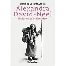 Alexandra David-Neel : Exploratrice et féministe (French Edition)