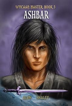 Ashbar (Wycaan Master Book 3) by [Shalev, Alon]